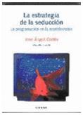 La estrategia de la seduccion. Cortes Lahera.