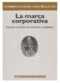 La marca corporativa. Norberto Chaves/Raul Belluccia