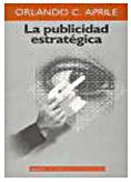 La publicidad estratégica. Orlando Aprile.