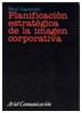 Planificación estratégica de la imagen corporativa. Paul Capriotti.